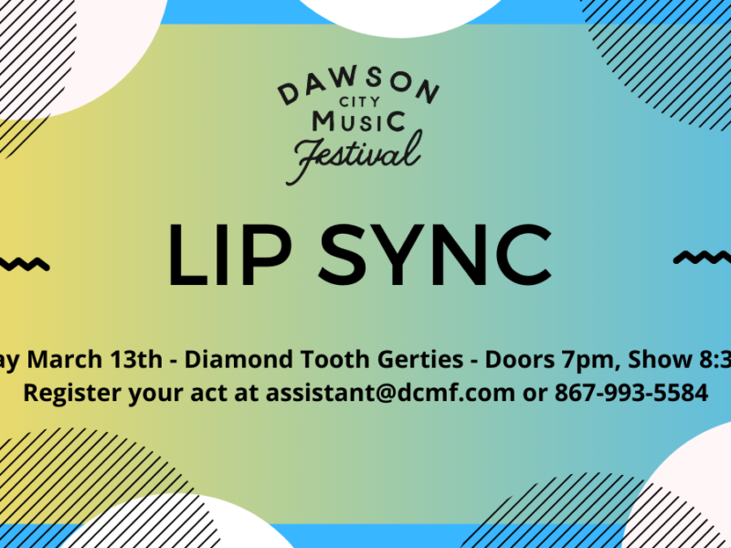 dawson city music festival lip sync event fundraiser diamond tooth gerties march 13 yukon