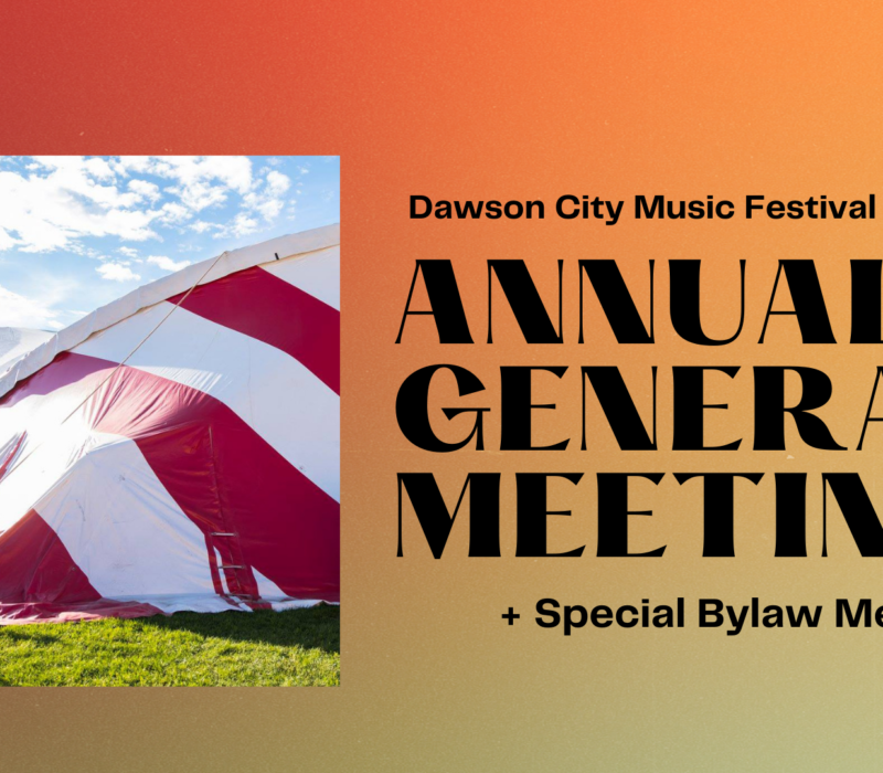 dawson city music festival Annual General Meeting poster